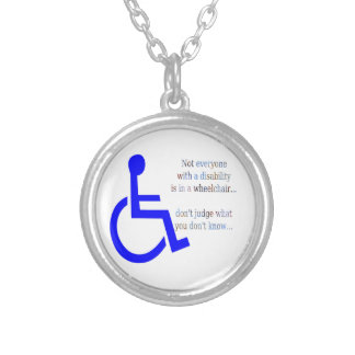 Not Everyone with a Disability is in a Wheelchair Silver Plated Necklace