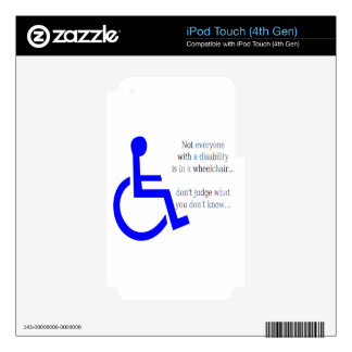 Not Everyone with a Disability is in a Wheelchair Skins For iPod Touch 4G