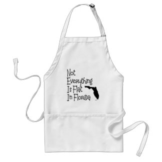 Not Everything In Florida Is Flat Adult Apron