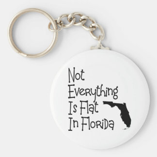 Not Everything In Florida Is Flat Keychain