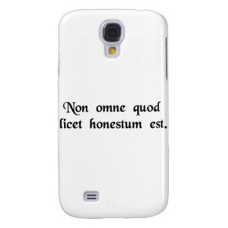 Not everything that is permitted is honest. galaxy s4 cover