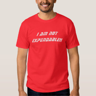 Not expendable tee shirt