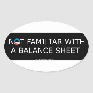 Not Familiar with a Balance Sheet- Oval Sticker
