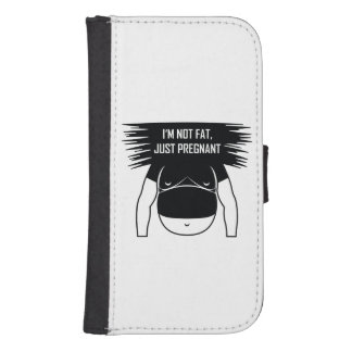 Not fat, just pregnant samsung s4 wallet case
