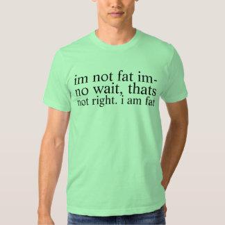 not fat tee shirt