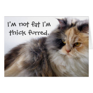 Not Fat! Thick Furred Card