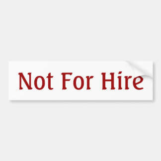 Not for Hire, Bumper Sticker
