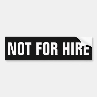 Not For Hire Decal Bumper Stickers