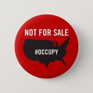 Not For Sale - Occupy Wall Street - We are the 99% Button