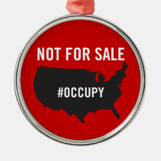 Not For Sale - Occupy Wall Street - We are the 99% Christmas Tree Ornament
