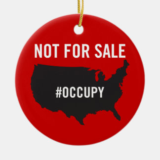 Not For Sale - Occupy Wall Street - We are the 99% Ornament