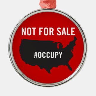 Not For Sale - Occupy Wall Street - We are the 99% Christmas Ornaments