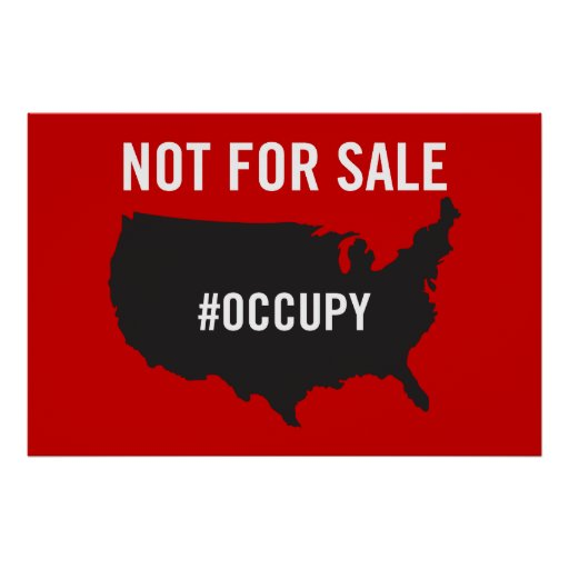 Not For Sale - Occupy Wall Street - We are the 99% Posters