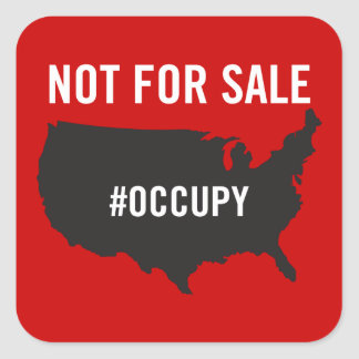 Not For Sale - Occupy Wall Street - We are the 99% Square Sticker