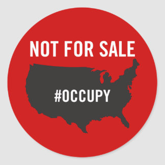 Not For Sale - Occupy Wall Street - We are the 99 Round Sticker
