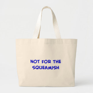 not for the squeamish tote bag