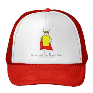Not From Around Here Trucker Hat