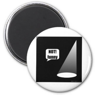 Not Funny 2 Inch Round Magnet