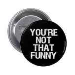 Not Funny - button