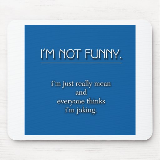 Not Funny Mouse Pad