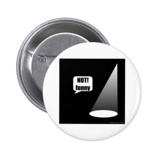Not Funny Pinback Button