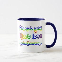 Not Gay but I Love Rainbows Coffee Mug