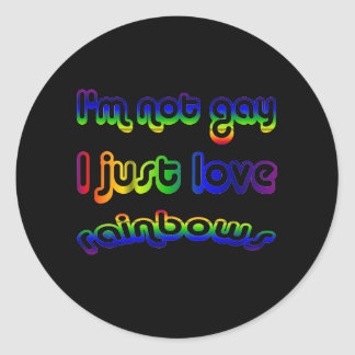 Not Gay But Love Rainbows Classic Round Sticker