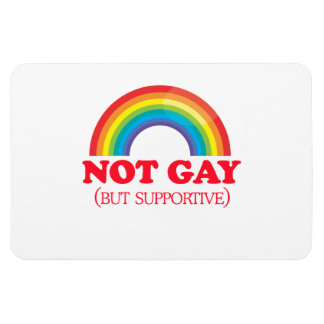 NOT GAY, but supportive Rectangular Photo Magnet