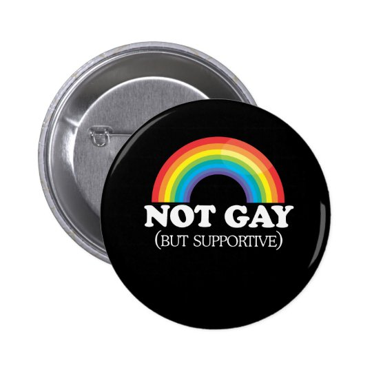 NOT GAY PINBACK BUTTON