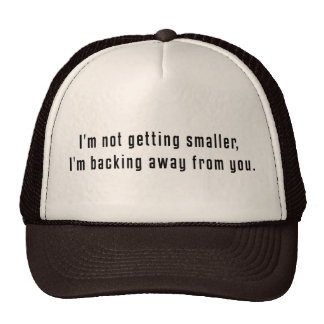 Not Getting Smaller Hat