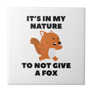 Not Give A Fox Ceramic Tile