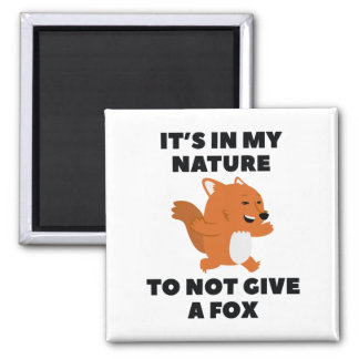 Not Give A Fox Magnet