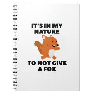 Not Give A Fox Notebook