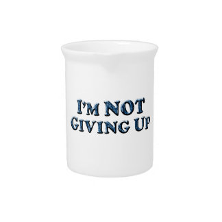 Not Giving Up - Multiple Products Beverage Pitchers