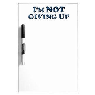 Not Giving Up - Multiple Products Dry-Erase Board