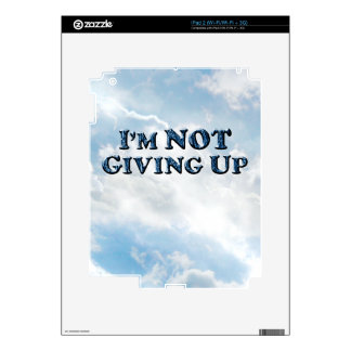Not Giving Up - Multiple Products iPad 2 Decals