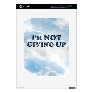 Not Giving Up - Multiple Products iPad 3 Skins