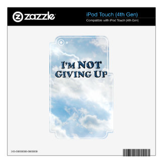 Not Giving Up - Multiple Products iPod Touch 4G Decal