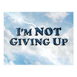 Not Giving Up - Multiple Products Postcard