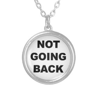NOT GOING BACK SILVER PLATED NECKLACE