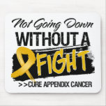 Not Going Down Without a Fight - Appendix Cancer Mouse Pad