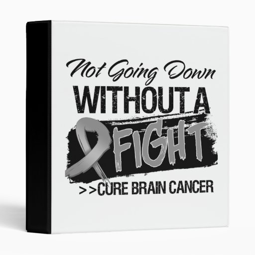 Not Going Down Without a Fight - Brain Cancer Binder