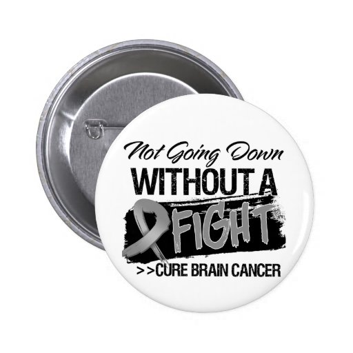 Not Going Down Without a Fight - Brain Cancer 2 Inch Round Button