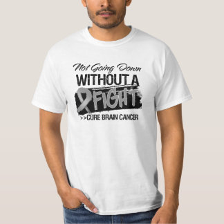 Not Going Down Without a Fight - Brain Cancer T-Shirt
