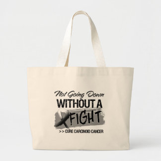 Not Going Down Without a Fight - Carcinoid Cancer Bag