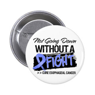 Not Going Down Without a Fight - Esophageal Cancer Pinback Button