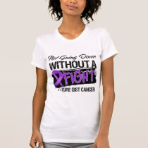 Not Going Down Without a Fight - GIST Cancer T-Shirt