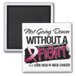 Not Going Down Without a Fight - Head Neck Cancer Refrigerator Magnet