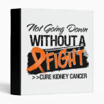 Not Going Down Without a Fight - Kidney Cancer v2 Vinyl Binder