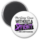 Not Going Down Without a Fight - Leiomyosarcoma Magnets